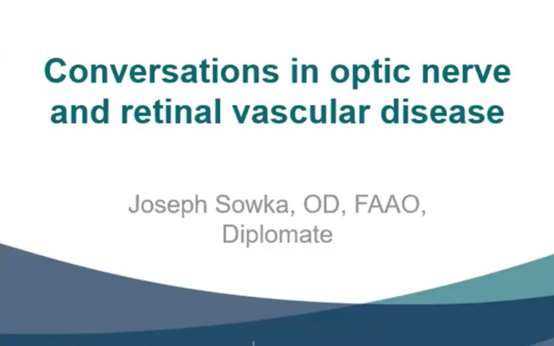 Conversations in Optic Nerve and Retinal Vascular Disease