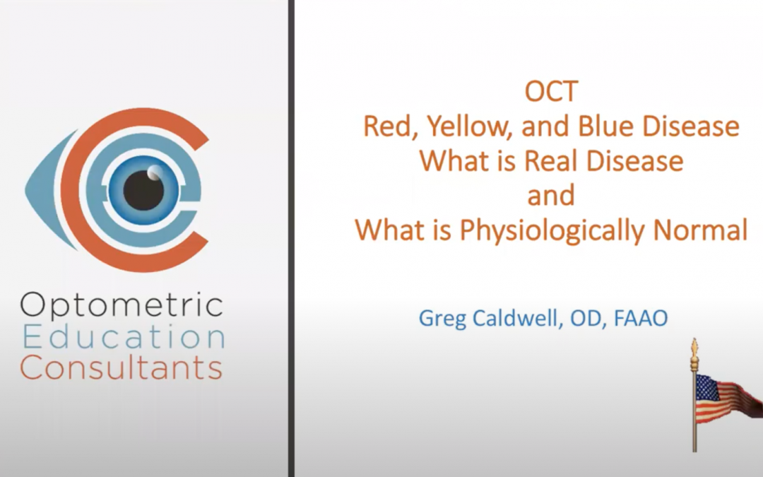 OCT – Red, Yellow, and Blue Disease What is Real Disease and What is Physiologically Normal